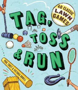 Book - Tag, Toss & Run: 40 Classic Lawn Games
